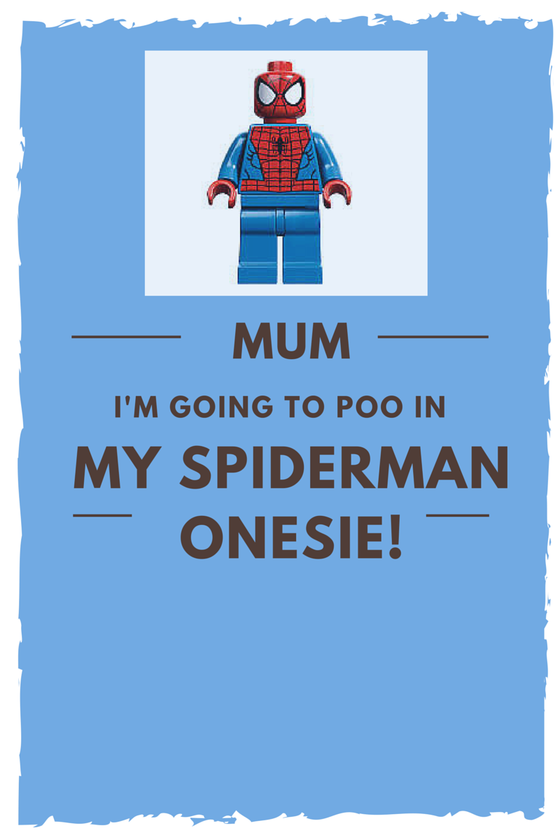 Infographic with a picture of spiderman and the text Mum I am going to poo in my Spiderman onesie!